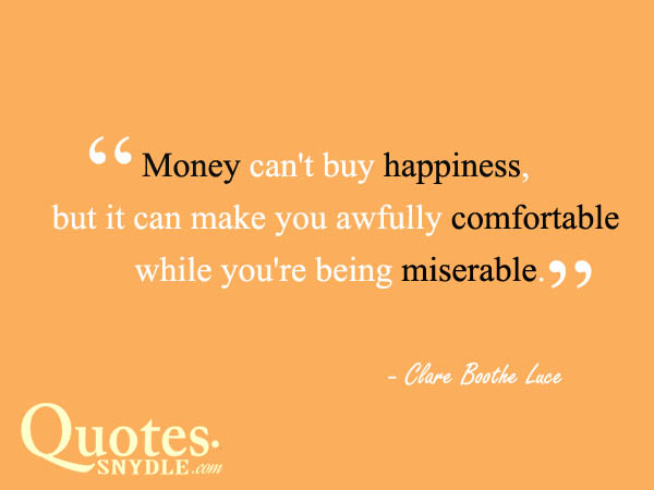 Money Can T Buy Happiness Quote: Quotes About Happiness With Pictures