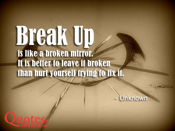 40+ Break Up Quotes And Sayings With Images