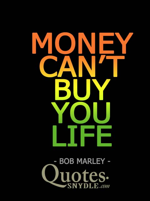 money-can'tbuy-you-life-quote