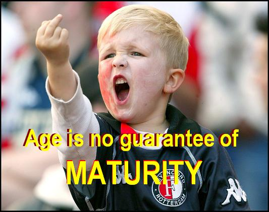 age-is-no guarantee-of-maturity