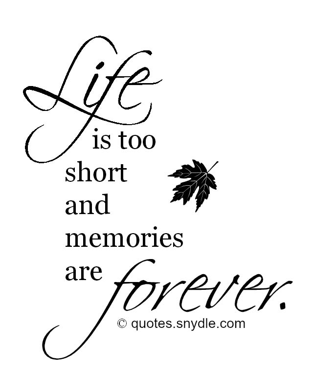 life-is-too-short-and-memories-are-forever-quotes-picture