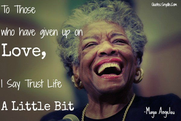 Quotes by Maya Angelou 2