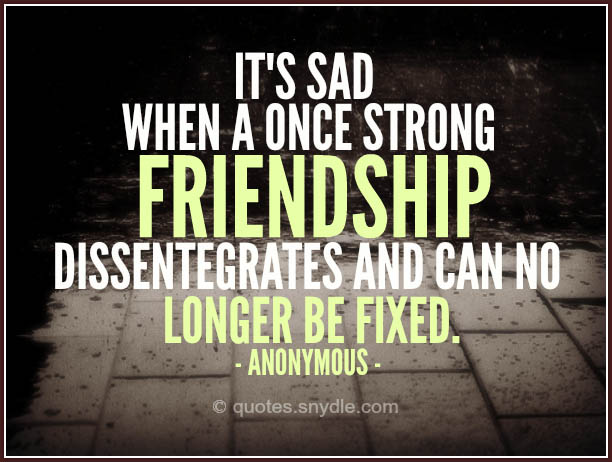 Sad Friendship Quotes and Sayings with Image - Quotes and Sayings