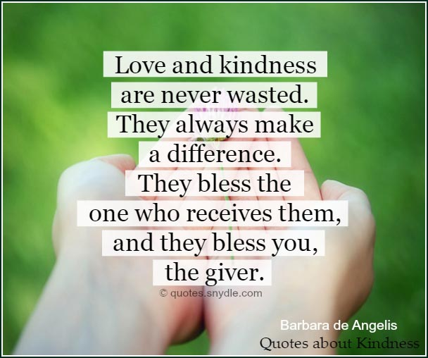 Kind Quotes And Sayings: Quotes About Kindness With Images