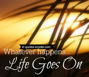 life-goes-on-quotes