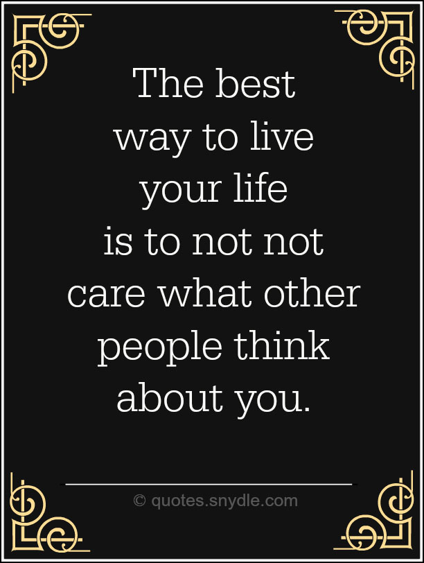 Quotes On How To Live Life Classy Live Your Life Quotes With Image  Quotes And Sayings