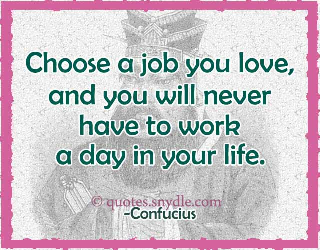Confucius Quote Choose a Job You Love